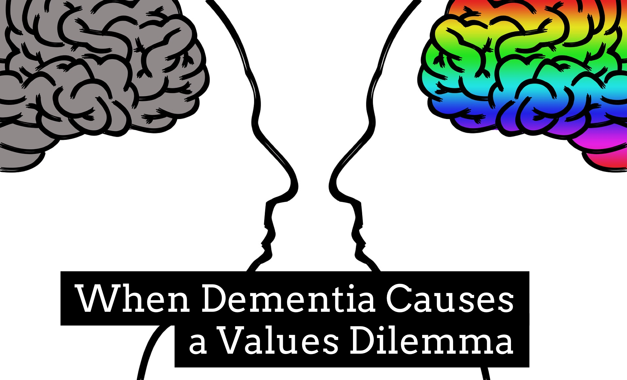 when dementia causes a value dilemma